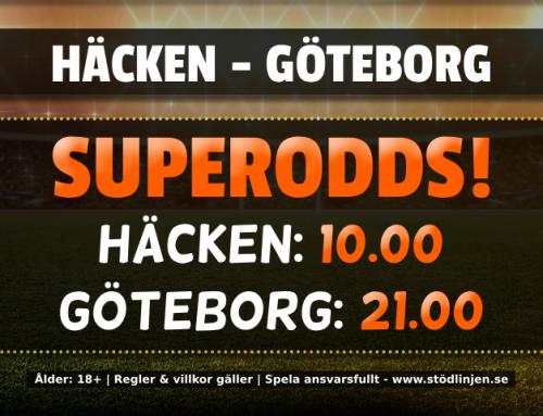 Superodds 25/5: Få 10.00 på Häcken eller 21.00 på Göteborg!