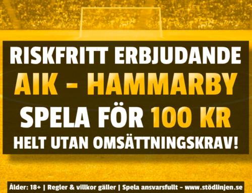 Riskfritt 20/9: 100 kr på AIK-Hammarby – utan omsättning!