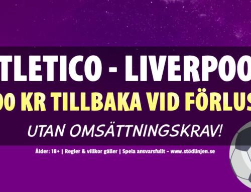 Atletico-Liverpool: 100 kr tillbaka vid förlust – utan omsättning!