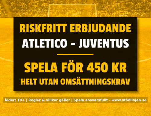 Riskfritt 18/9: Få 450 kr riskfritt på Atletico Madrid-Juventus – utan omsättning!