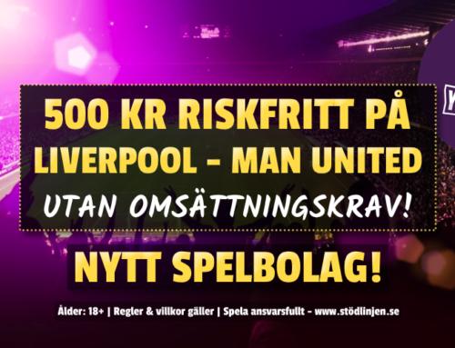 Riskfritt 19/1: 500 kr på Man United-Liverpool – utan omsättning!