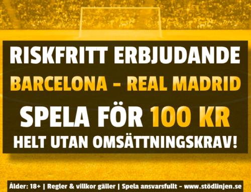 Riskfritt 24/10: 100 kr på Barcelona-Real Madrid – utan omsättning!