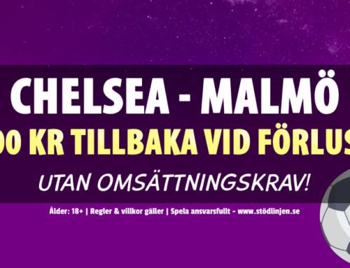 Chelsea-Malmö: 100 kr tillbaka vid förlust – utan omsättning!