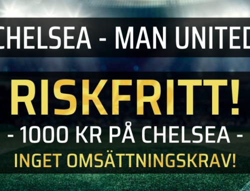Riskfritt 20/9: Få 1700 kr om Chelsea vinner mot United eller pengarna tillbaka – i cash!