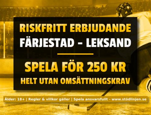 Riskfritt 30/1: 250 kr på Färjestad-Leksand – utan omsättning!