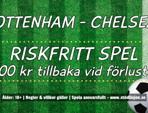 Riskfritt 19/9: 100 kr på Tottenham-Chelsea – utan omsättning!
