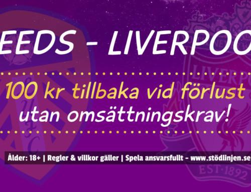 Leeds-Liverpool: 100 kr tillbaka vid förlust – utan omsättning!