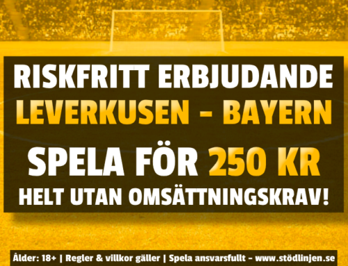 Riskfritt 6/6: 250 kr på Leverkusen-Bayern – utan omsättning!
