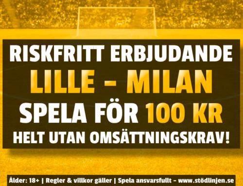 Riskfritt 26/11: 100 kr på Lille-Milan – utan omsättning!