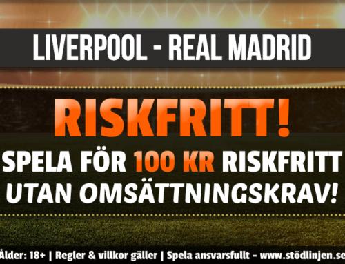 Riskfritt 14/4: 100 kr på Liverpool – Real Madrid – utan omsättning!
