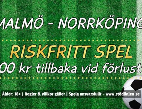 Riskfritt 11/9: 100 kr på Malmö-Norrköping – utan omsättning!