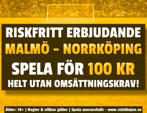 Riskfritt 13/7: 100 kr på Malmö-Norrköping – utan omsättning!