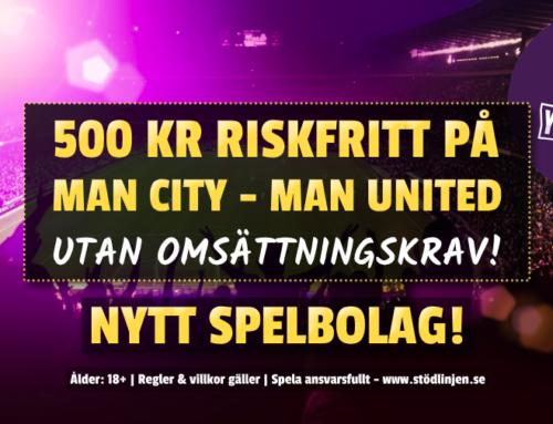 Riskfritt 29/1: 500 kr på Man City mot Man United – utan omsättning!