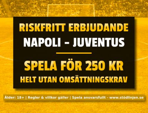 Riskfritt 26/1: 250 kr på Napoli-Juventus – utan omsättning!