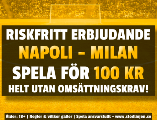 Riskfritt 22/11: 100 kr på Napoli-Milan – utan omsättning!