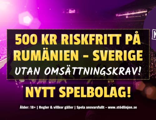 Riskfritt 15/11: 500 kr på Sverige – utan omsättning!