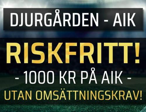Riskfritt 21/9: Få 1900 kr om AIK vinner derbyt eller pengarna tillbaka – i cash!