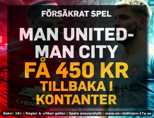 Riskfritt 24/4: Få 450 kr utan risk på Man United – Man City – utan omsättningskrav!