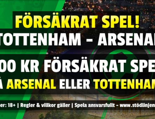 Försäkrat spel 12/7: 100 kr på Tottenham-Arsenal – utan omsättning!
