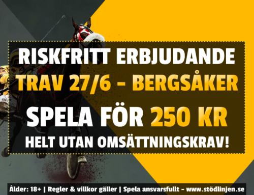 Riskfritt 27/6: 250 kr på trav – utan omsättning!