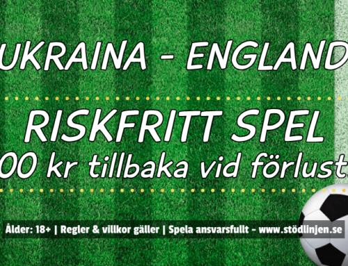 Riskfritt 3/7: 100 kr på Ukraina-England – utan omsättning!