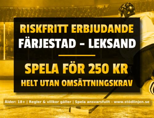 Riskfritt 10/10: 250 kr på Färjestad-Leksand – utan omsättning!